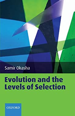 Evolution and the Levels of Selection 9780199556717
