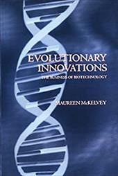 Evolutionary Innovation: The Business of Biotechnology