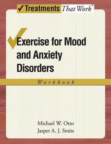 Exercise for Mood and Anxiety Disorders: Workbook 9780195382266
