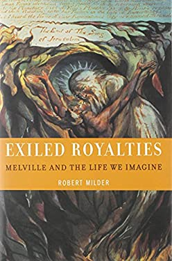 Exiled Royalties: Melville and the Life We Imagine 9780195142327