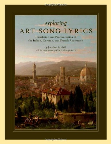 Exploring Art Song Lyrics: Translation and Pronunciation of the Italian, German & French Repertoire