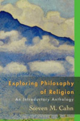 Exploring Philosophy of Religion: An Introductory Anthology 9780195340853