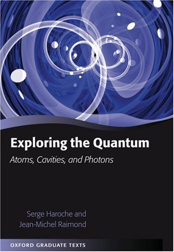 Exploring the Quantum: Atoms, Cavities, and Photons 9780198509141