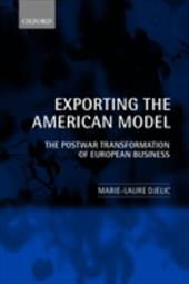 Exporting the American Model: The Postwar Transformation of European Business