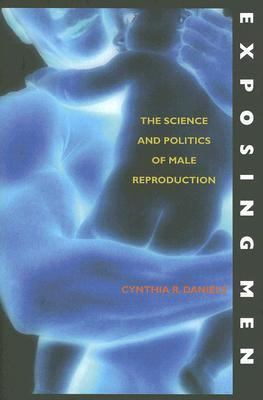 Exposing Men: The Science and Politics of Male Reproduction 9780195148411