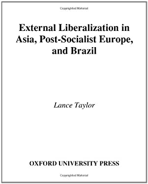 External Liberalization in Asia, Post-Socialist Europe, and Brazil 9780195189322