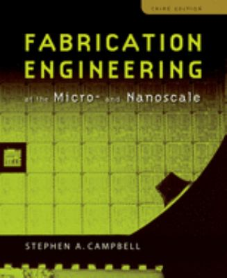Fabrication Engineering at the Micro- And Nanoscale 9780195320176