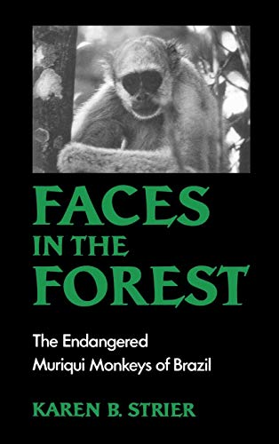 Faces in the Forest: The Endangered Muriqui Monkeys of Brazil 9780195063394