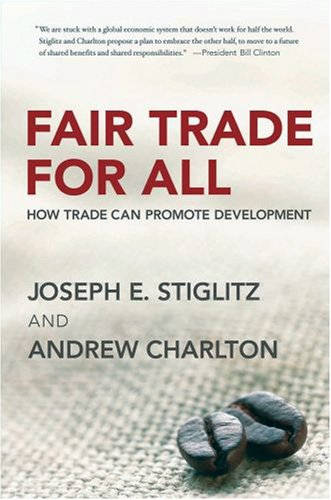 Fair Trade for All: How Trade Can Promote Development 9780195328790