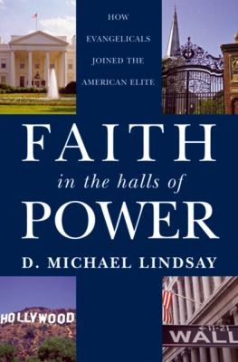 Faith in the Halls of Power: How Evangelicals Joined the American Elite 9780195376050