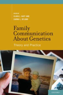 Family Communication about Genetics: Theory and Practice 9780195369823
