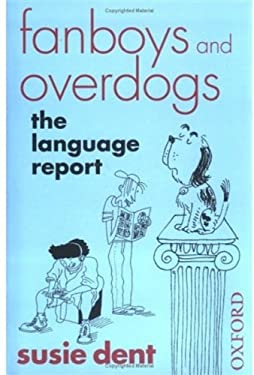 Fanboys and Overdogs: The Language Report 9780192806765