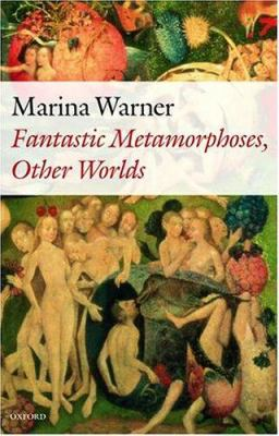 Fantastic Metamorphoses, Other Worlds: Ways of Telling the Self 9780198187264