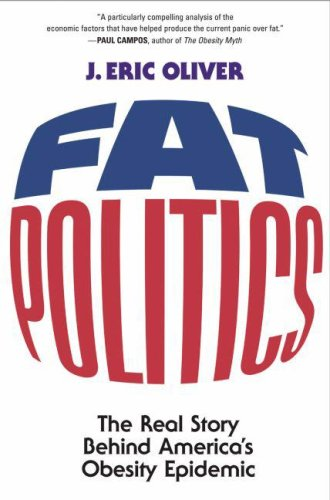 Fat Politics: The Real Story Behind America's Obesity Epidemic 9780195313208