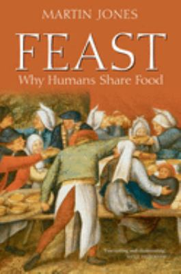 Feast: Why Humans Share Food 9780199533527