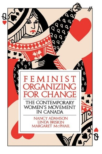 Feminist Organizing for Change: The Contemporary Women's Movement in Canada 9780195406580