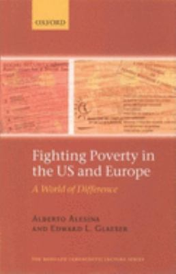 Fighting Poverty in the Us and Europe: A World of Difference 9780199267668