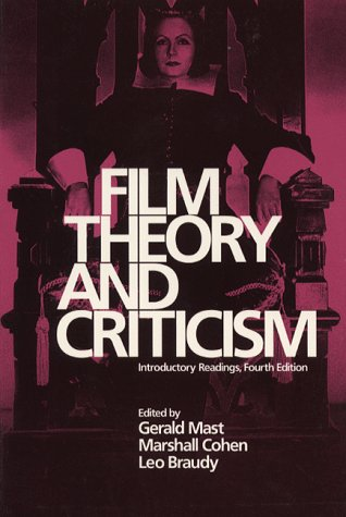 Film Theory and Criticism : Introductory Readings - 4th Edition