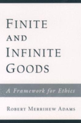Finite and Infinite Goods: A Framework for Ethics 9780195153712