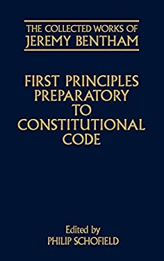 First Principles Preparatory to Constitutional Code 9780198227472