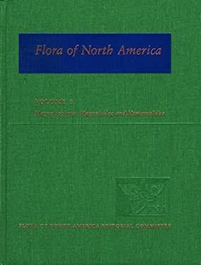 Flora of North America: North of Mexico Volume 3: Magnoliophyta: Magnoliidae and Hamamelidae