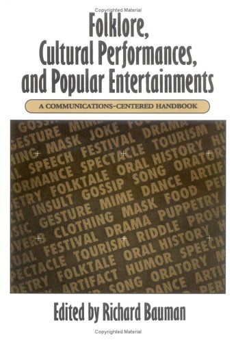 Folklore, Cultural Performances, and Popular Entertainments: A Communications-Centered Handbook 9780195069204