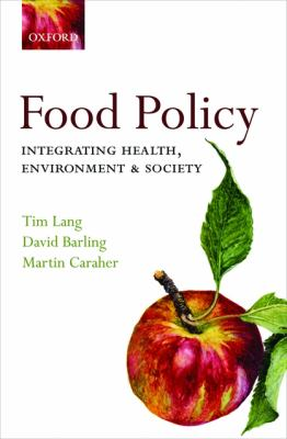 Food Policy: Integrating Health, Environment and Society 9780198567882