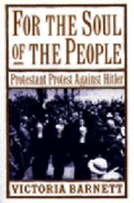 For the Soul of the People: Protestant Protest Against Hitler 9780195053067