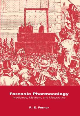 Forensic Pharmacology: Medicines, Mayhem, and Malpractice 9780198548263