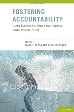 Fostering Accountability : Using Evidence to Guide and Improve Child Welfare Policy