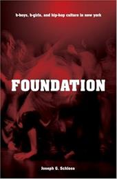 Foundation: B-Boys, B-Girls, and Hip-Hop Culture in New York
