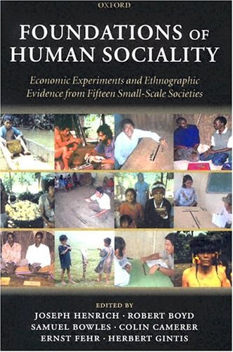 Foundations of Human Sociality: Economic Experiments and Ethnographic Evidence from Fifteen Small-Scale Societies 9780199262052