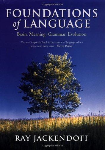 Foundations of Language: Brain, Meaning, Grammar, Evolution 9780198270126