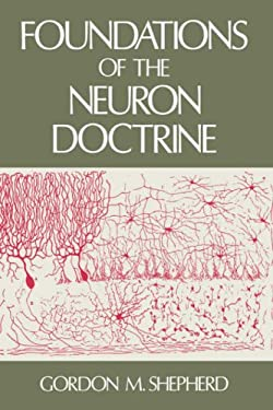 Foundations of the Neuron Doctrine 9780195064919