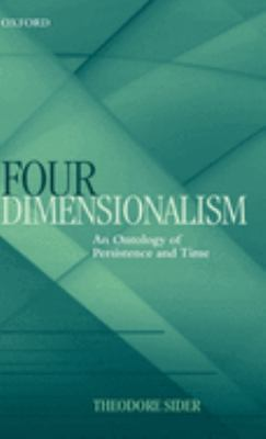 Four-Dimensionalism: An Ontology of Persistence and Time 9780199244430