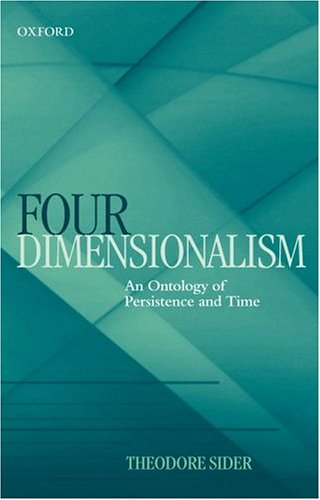 Four-Dimensionalism: An Ontology of Persistence and Time 9780199263523