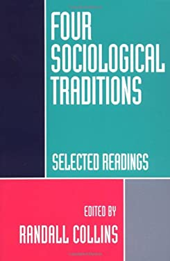 Four Sociological Traditions: Selected Readings 9780195087024