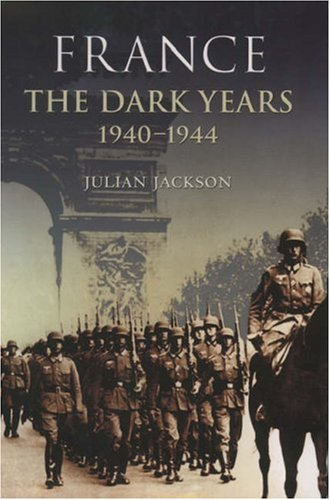France the Dark Years 1940-1944 9780199254576