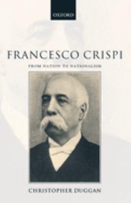 Francesco Crispi, 1818-1901: From Nation to Nationalism