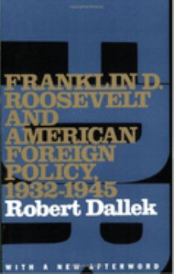 Franklin D. Roosevelt and American Foreign Policy, 1932-1945: With a New Afterword - 2nd Edition