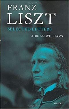 Franz Liszt: Selected Letters 9780198166887