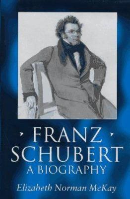 Franz Schubert: A Biography 9780198165231