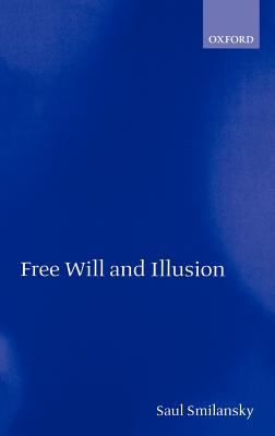 Free Will and Illusion 9780198250180