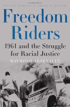 Freedom Riders: 1961 and the Struggle for Racial Justice 9780195136746