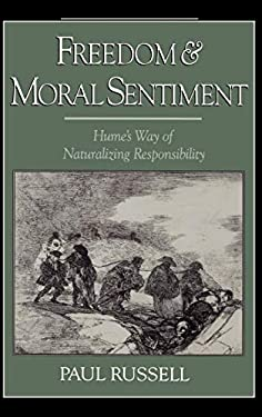 Freedom and Moral Sentiment: Hume's Way of Naturalizing Responsibility 9780195095012