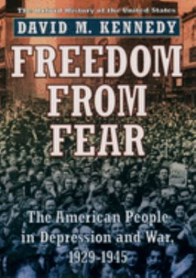 Freedom from Fear: The American People in Depression and War, 1929-1945 9780195144031