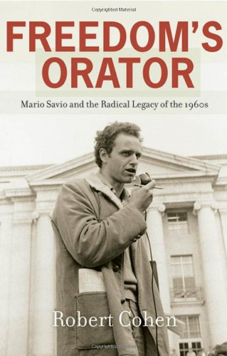 Freedom's Orator: Mario Savio and the Radical Legacy of the 1960s 9780195182934