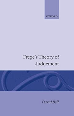 Frege's Theory of Judgement 9780198274230