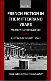 French Fiction in the Mitterrand Years ' Memory, Narrative, Desire' (O.S.M.E.C.) - Fallaize, Elizabeth / Davis, Colin / Elizabeth, Fallaize