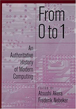 From 0 to 1: An Authoritative History of Modern Computing 9780195140255